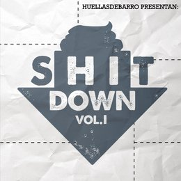 Shit Down, Vol. 1 — Huellas de Barro