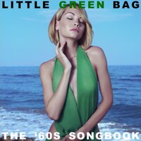 Little Green Bag: The '60s Songbook — сборник
