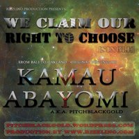 We Claim Our Right To Choose - Single — Kamau Abayomi