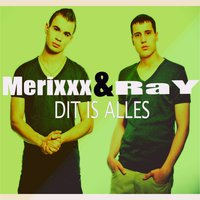 Dit is alles — Merixxx & RaY
