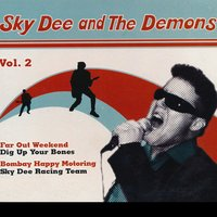 Vol. 2 — Sky Dee and The Demons