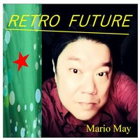 Retro Future — Mario May