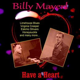 Have a Heart — Billy Mayerl