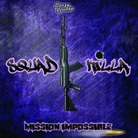Mission Impossible — Squad Killa