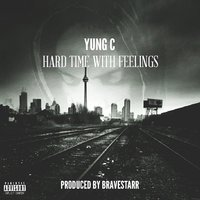 Hard Time with Feelings — Yung C