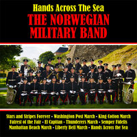 Hands Across the Sea — The Norwegian Military Band