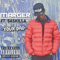 Your Dad — Marger, Saskilla