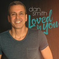 Loved by You — Dan Smith