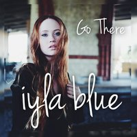 Go There — Iyla Blue