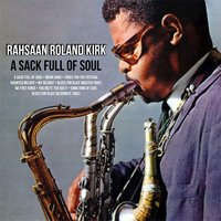 A Sack Full of Soul — Roland Kirk