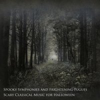 Spooky Symphonies and Frightening Fugues: Scary Classical Music for Halloween — сборник