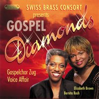 Gospel Diamonds — Swiss Brass Consort, Swiss Brass Consort, Bernita Bush & Elizabeth Brown with Gospelchor Zug & Voice Affair