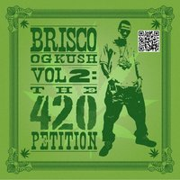 OG Kush Vol 2: The 420 Petition — Brisco