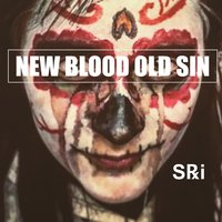 New Blood Old Sin — Sri