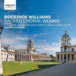 Roderick Williams: Sacred Choral Works — Roderick Williams, Ralph Allwood, Peter Eyre, Old Royal Naval College Trinity Labal Chapel Choir|Peter Eyre|Ralph Allwood, Old Royal Naval College Trinity Labal Chapel Choir, Old Royal Naval College Trinity Laban Chapel Choir