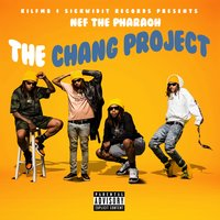 The Chang Project — Nef The Pharaoh