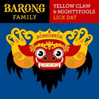Lick Dat — Yellow Claw, Mightyfools