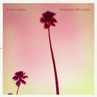 Imaginary Film Music — Aaron Lepley