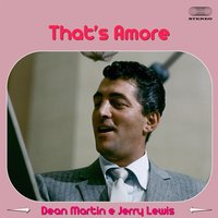 That's Amore — Dean Martin & Jerry Lewis