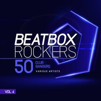 Beatbox Rockers, Vol. 6 (50 Club Bangers) — сборник