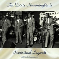 Inspiritual Legends — The Dixie Hummingbirds, James Walker / Ira Tucker