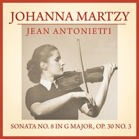 Sonata No. 8 in G Major, Op. 30 No. 3 — Johanna Martzy, Jean Antonietti