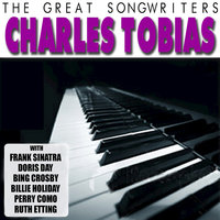 The Great Songwriters - Charles Tobias — сборник
