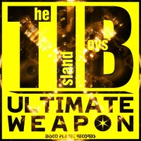 Ultimate Weapon — The Island Boys