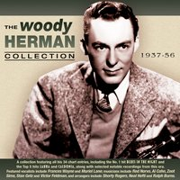 The Woody Herman Collection 1937-56 — Woody Herman & His Orchestra