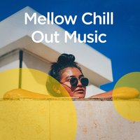 Mellow Chill out Music — сборник