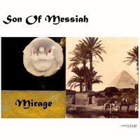 Mirage — Son of Messiah