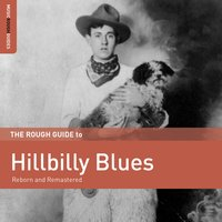 Rough Guide to Hillbilly Blues — сборник