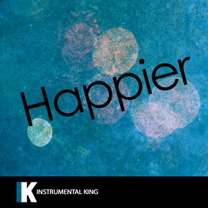 Instrumental King - Happier (In the Style of Marshmello & Bastille)