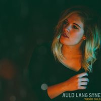 Auld Lang Syne — Wendy Child