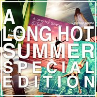 A Long Hot Summer Special Edition — сборник