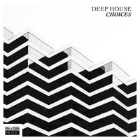 Deep House Choices, Vol. 1 — сборник