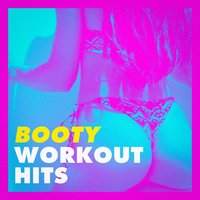 Booty Workout Hits — Running Hits, Crossfit Junkies, Tabata Music for Workout