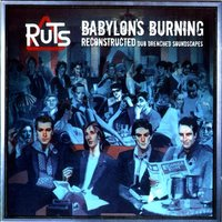 Babylon's Burning Reconstructed — The Ruts