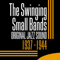 Original Jazz Sound: The Swinging Small Bands 1937-1944 — сборник