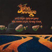 Live from Birmingham: The 10,000 Light Years Tour — John Lodge