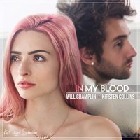 In My Blood — Kirsten Collins, Kurt Hugo Schneider, Will Champlin