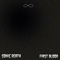 1st Blood — Sonic Death