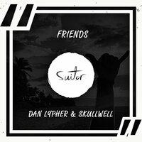 Friends — Skullwell, Dan Lypher