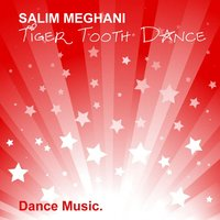 Tiger Tooth Dance — Salim Meghani