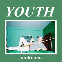 Youth — Poolroom.