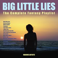 Big Little Lies -The Complete Fantasy Playlist — сборник