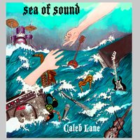 Sea of Sound — Caleb Lane
