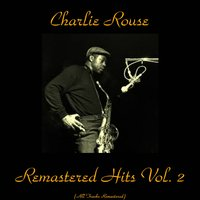 Remastered Hits Vol. 2 — Paul Quinichette, Charlie Rouse