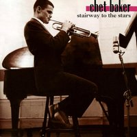 Stairway to the Stars — Chet Baker