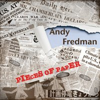 Pieces of Paper — Andy Fredman